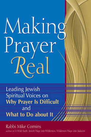 "Rabbi Mike Comins' book ""Making Prayer Real"""
