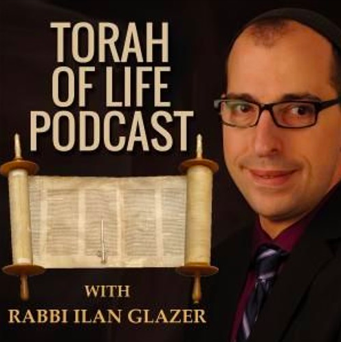 "Rabbi Ilan's Podcast: ""The Torah of Life"""